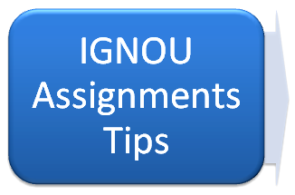 Ignou assignment Tips